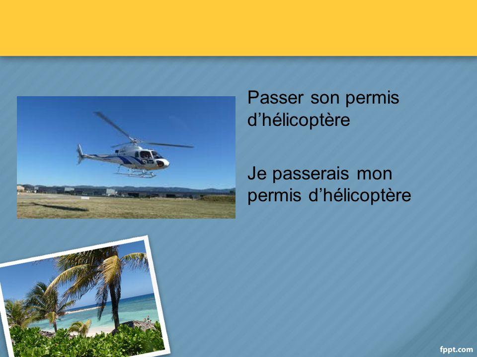 Passer son permis dhélicoptère Je passerais mon permis dhélicoptère