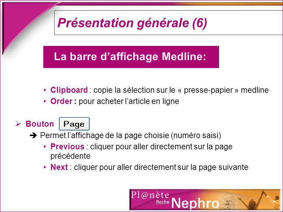 Clipboard : copie la sélection sur le « presse-papier » medline Order : pour acheter larticle en ligne Bouton Permet laffichage de la page choisie (nu