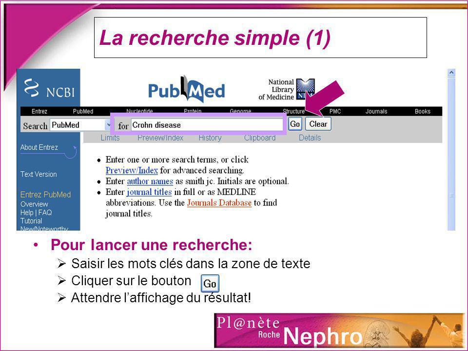 La recherche simple (1) Pour lancer une recherche: Saisir les mots clés dans la zone de texte Cliquer sur le bouton Attendre laffichage du résultat!