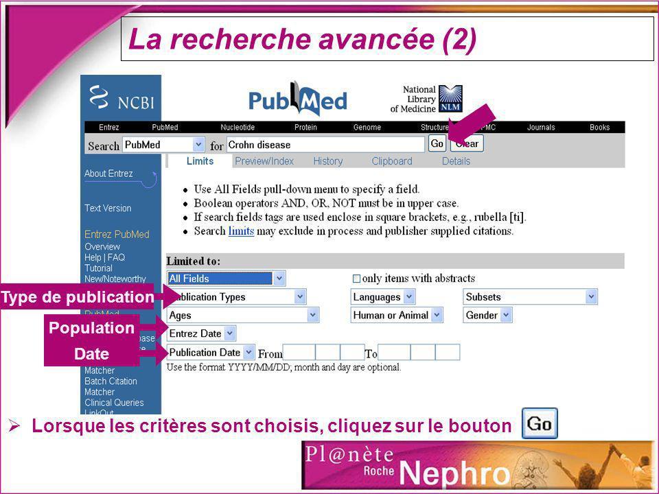 La recherche avancée (2) Type de publication Population Date Lorsque les critères sont choisis, cliquez sur le bouton