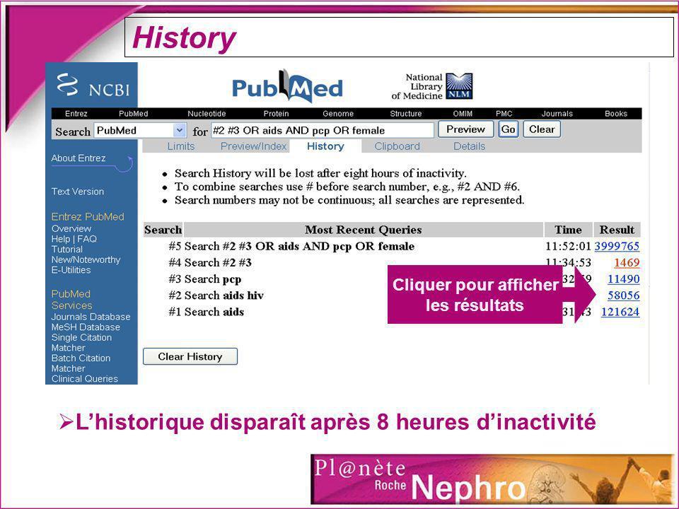 History Lhistorique disparaît après 8 heures dinactivité Cliquer pour afficher les résultats
