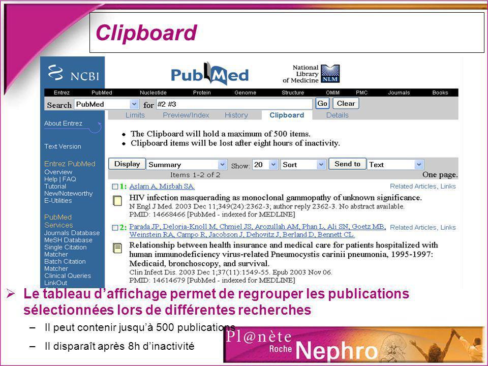 Clipboard Le tableau daffichage permet de regrouper les publications sélectionnées lors de différentes recherches –Il peut contenir jusquà 500 publica