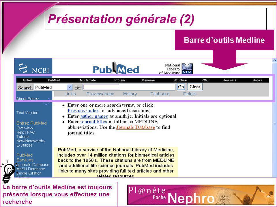 Présentation générale (2) Barre doutils Medline La barre doutils Medline est toujours présente lorsque vous effectuez une recherche