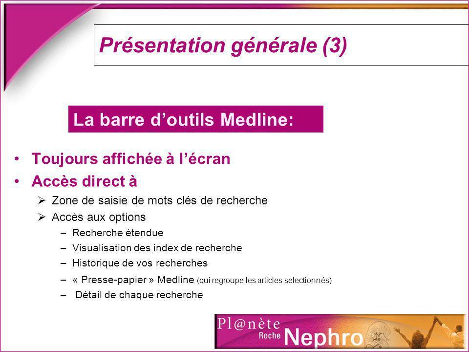 Présentation générale (4) - Barre daffichage Medline La barre daffichage Medline vous permet doptimiser la présentation des résultats Vous pouvez commander des articles sur www.roche.fr