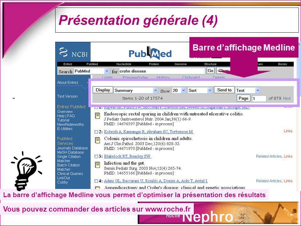 Présentation générale (4) - Barre daffichage Medline La barre daffichage Medline vous permet doptimiser la présentation des résultats Vous pouvez comm