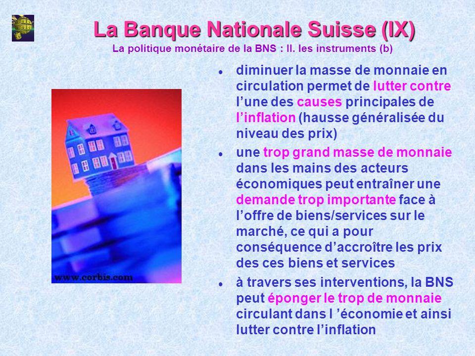La Banque Nationale Suisse (IX) l diminuer la masse de monnaie en circulation permet de lutter contre lune des causes principales de linflation (hauss