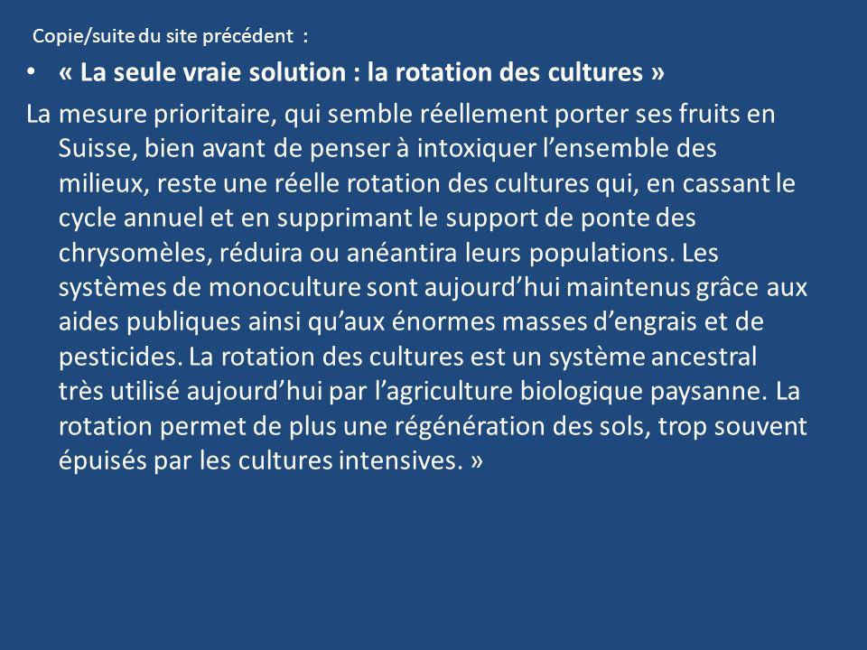 « La seule vraie solution : la rotation des cultures » La mesure prioritaire, qui semble réellement porter ses fruits en Suisse, bien avant de penser