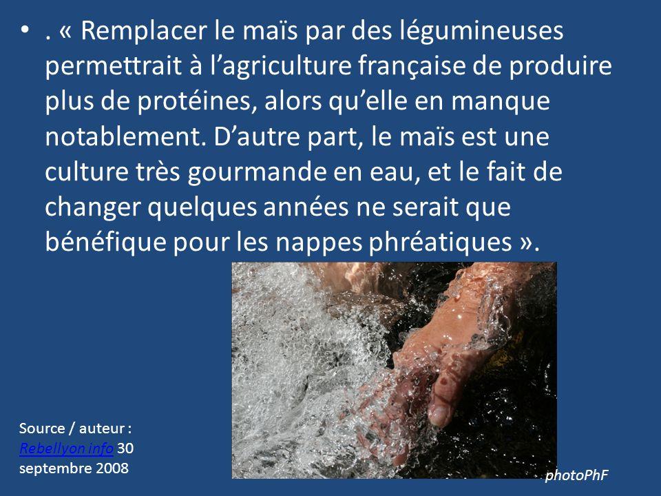 . « Remplacer le maïs par des légumineuses permettrait à lagriculture française de produire plus de protéines, alors quelle en manque notablement. Dau