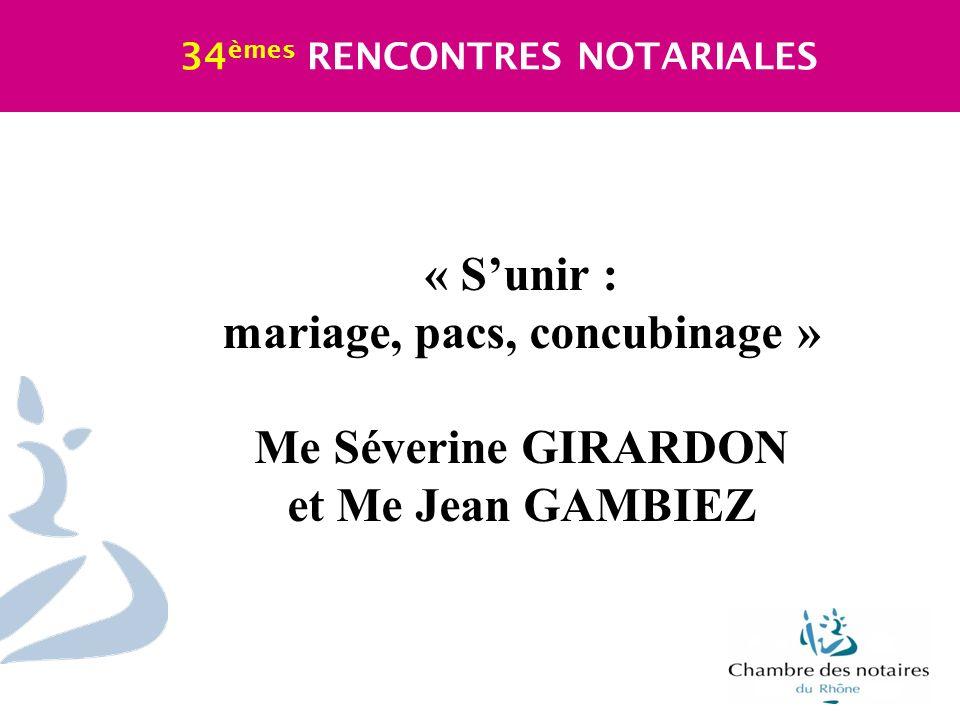 « Sunir : mariage, pacs, concubinage » Me Séverine GIRARDON et Me Jean GAMBIEZ