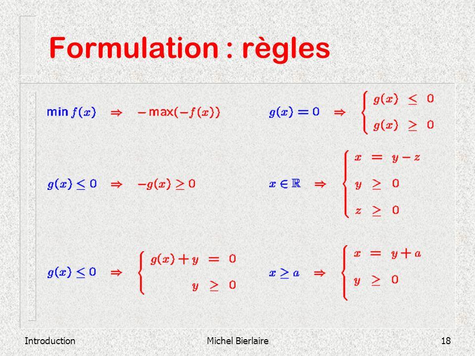 IntroductionMichel Bierlaire18 Formulation : règles