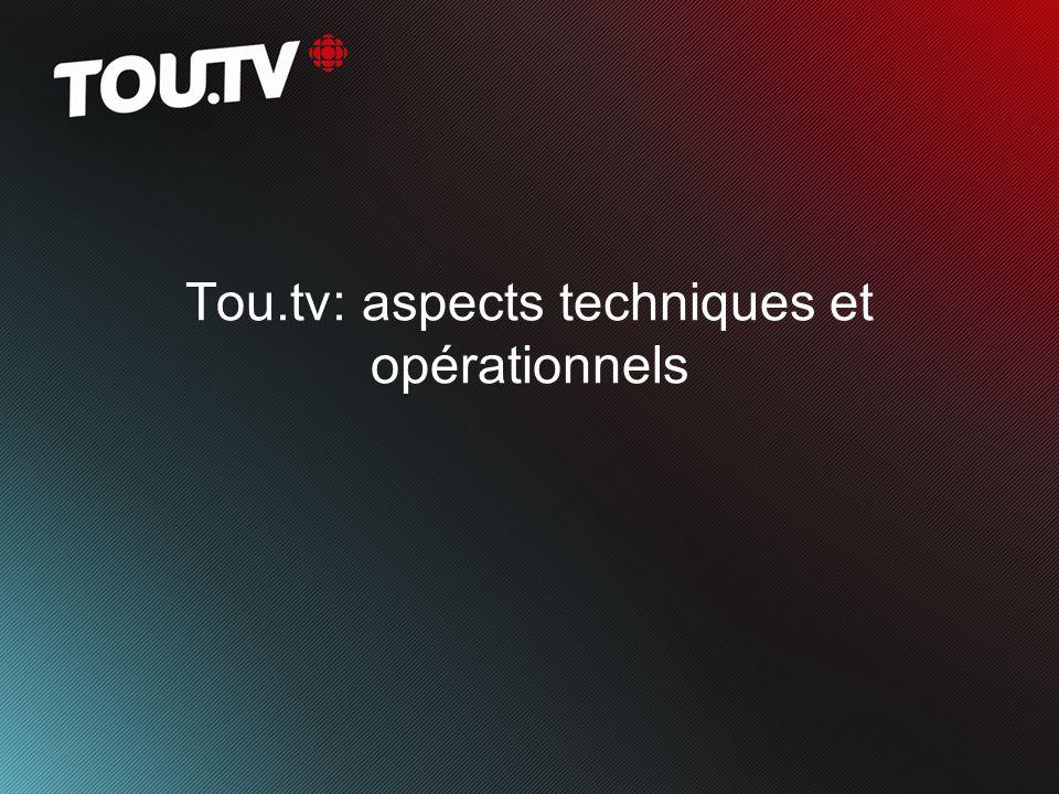 Tou.tv: aspects techniques et opérationnels