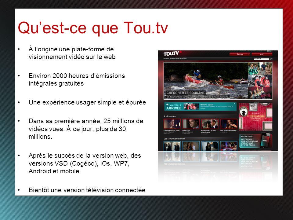 Quest-ce que Tou.tv À lorigine une plate-forme de visionnement vidéo sur le web Environ 2000 heures démissions intégrales gratuites Une expérience usager simple et épurée Dans sa première année, 25 millions de vidéos vues.