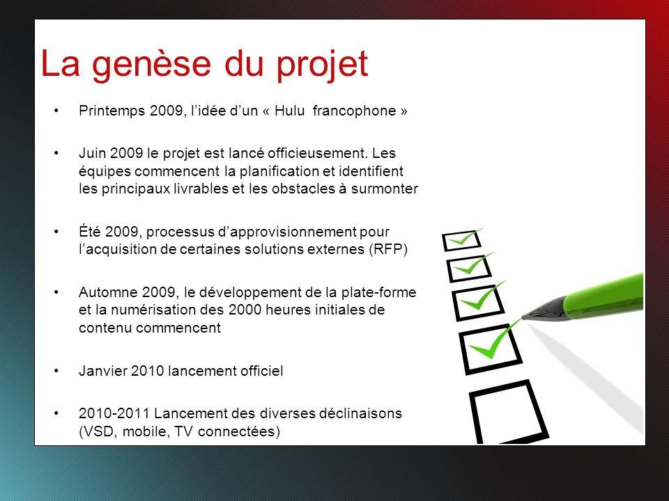 La genèse du projet Printemps 2009, lidée dun « Hulu francophone » Juin 2009 le projet est lancé officieusement.