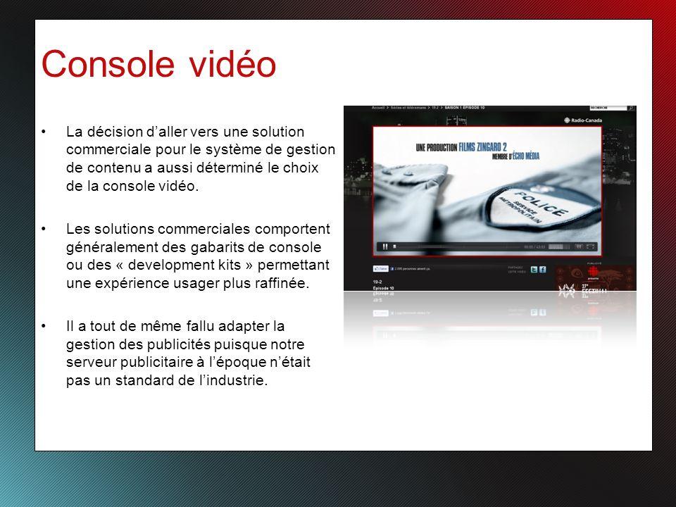 Console vidéo La décision daller vers une solution commerciale pour le système de gestion de contenu a aussi déterminé le choix de la console vidéo.