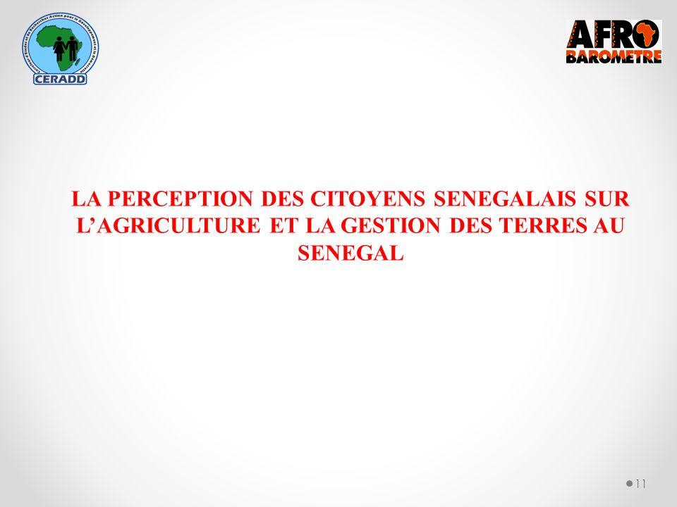 11 LA PERCEPTION DES CITOYENS SENEGALAIS SUR LAGRICULTURE ET LA GESTION DES TERRES AU SENEGAL