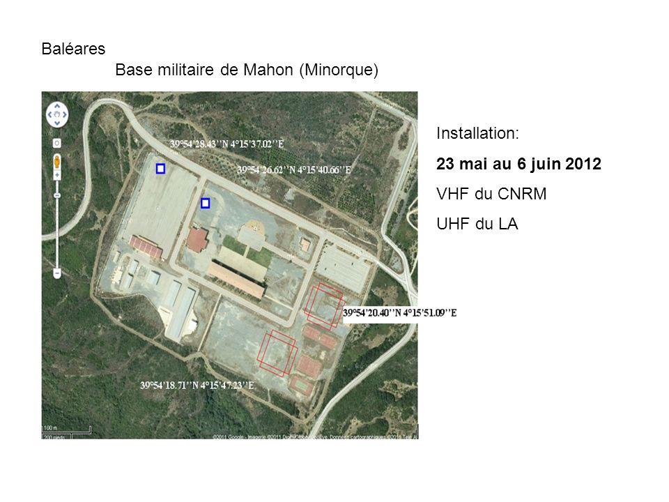 Baléares Base militaire de Mahon (Minorque) Installation: 23 mai au 6 juin 2012 VHF du CNRM UHF du LA
