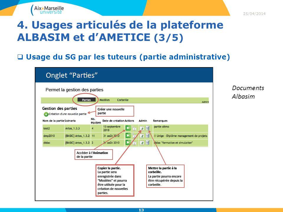 4. Usages articulés de la plateforme ALBASIM et dAMETICE (3/5) 25/04/2014 13 Usage du SG par les tuteurs (partie administrative) Documents Albasim