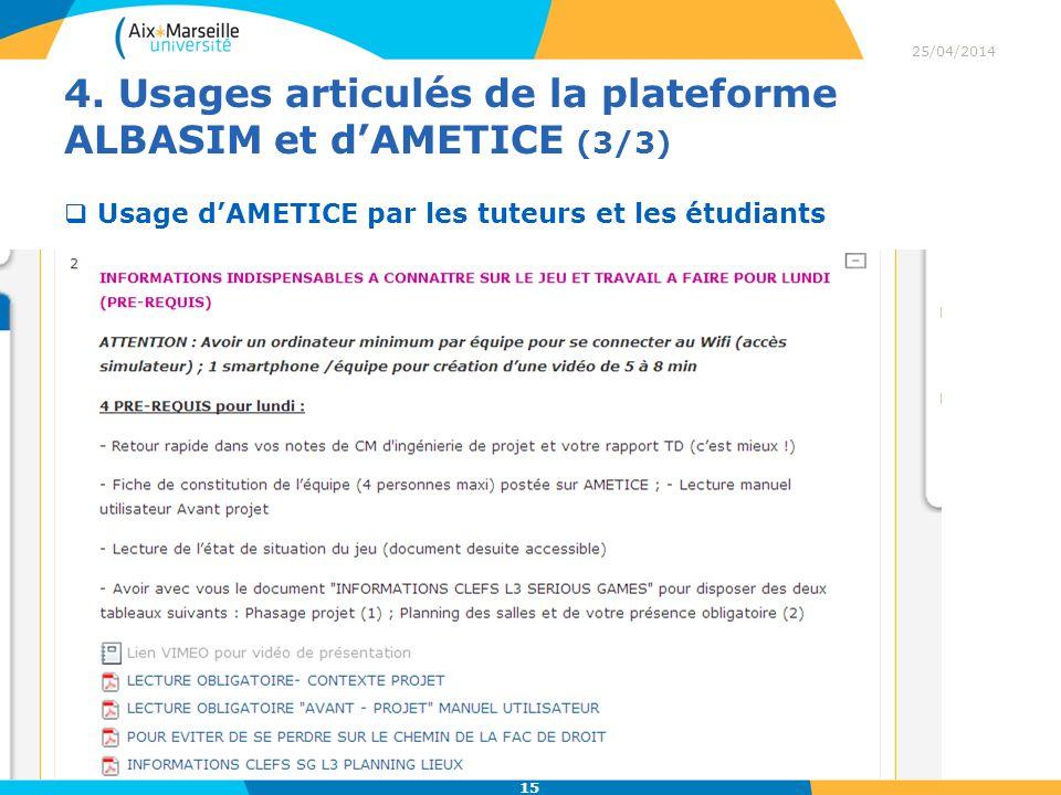 4. Usages articulés de la plateforme ALBASIM et dAMETICE (3/3) 25/04/2014 15 Usage dAMETICE par les tuteurs et les étudiants