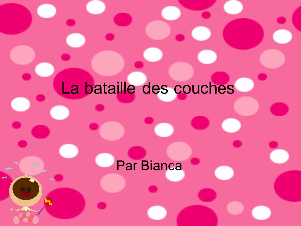 La bataille des couches Par Bianca