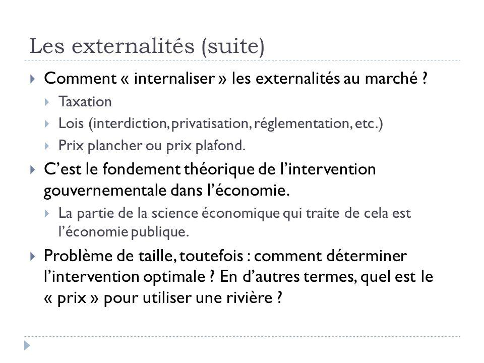 Les externalités (suite) Comment « internaliser » les externalités au marché .