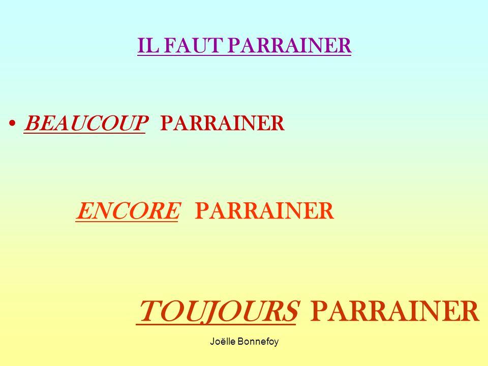 Joëlle Bonnefoy IL FAUT PARRAINER BEAUCOUP PARRAINER ENCORE PARRAINER TOUJOURS PARRAINER