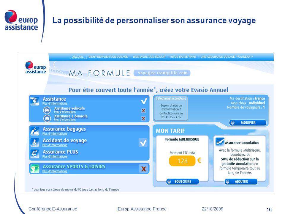 Europ Assistance France 22/10/2009Conférence E-Assurance 16 La possibilité de personnaliser son assurance voyage