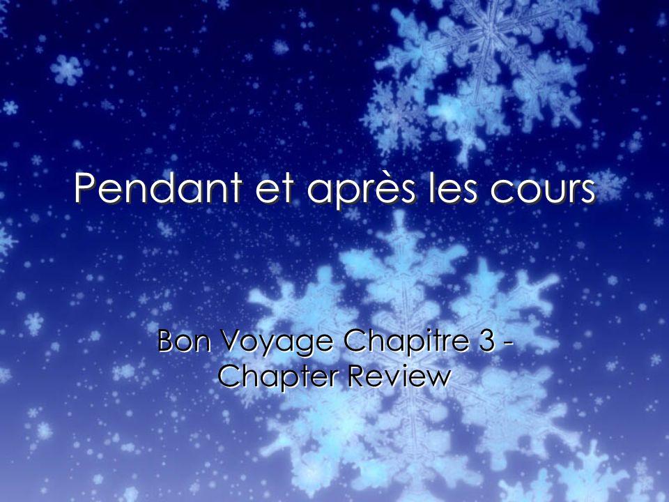 Pendant et après les cours Bon Voyage Chapitre 3 - Chapter Review