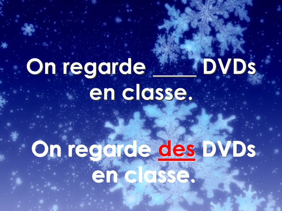On regarde des DVDs en classe.