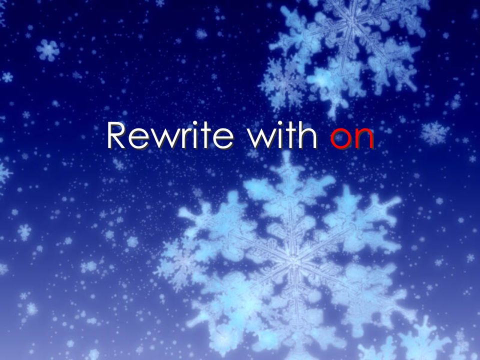 Rewrite with on