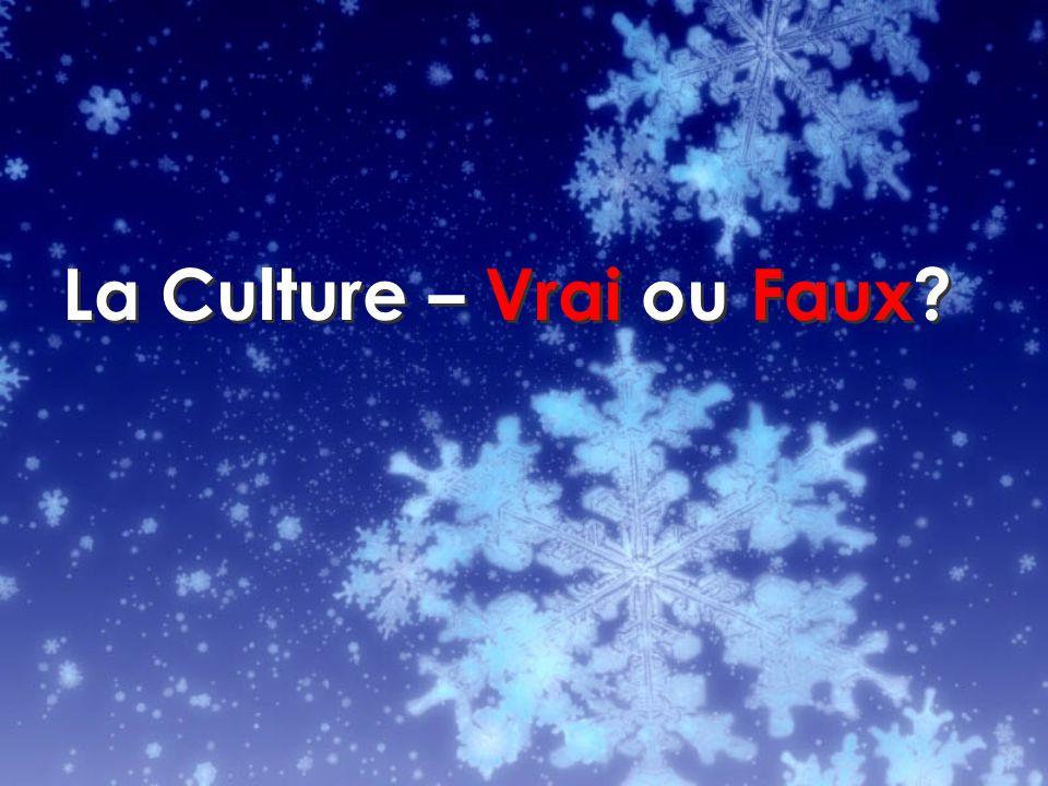La Culture – Vrai ou Faux?