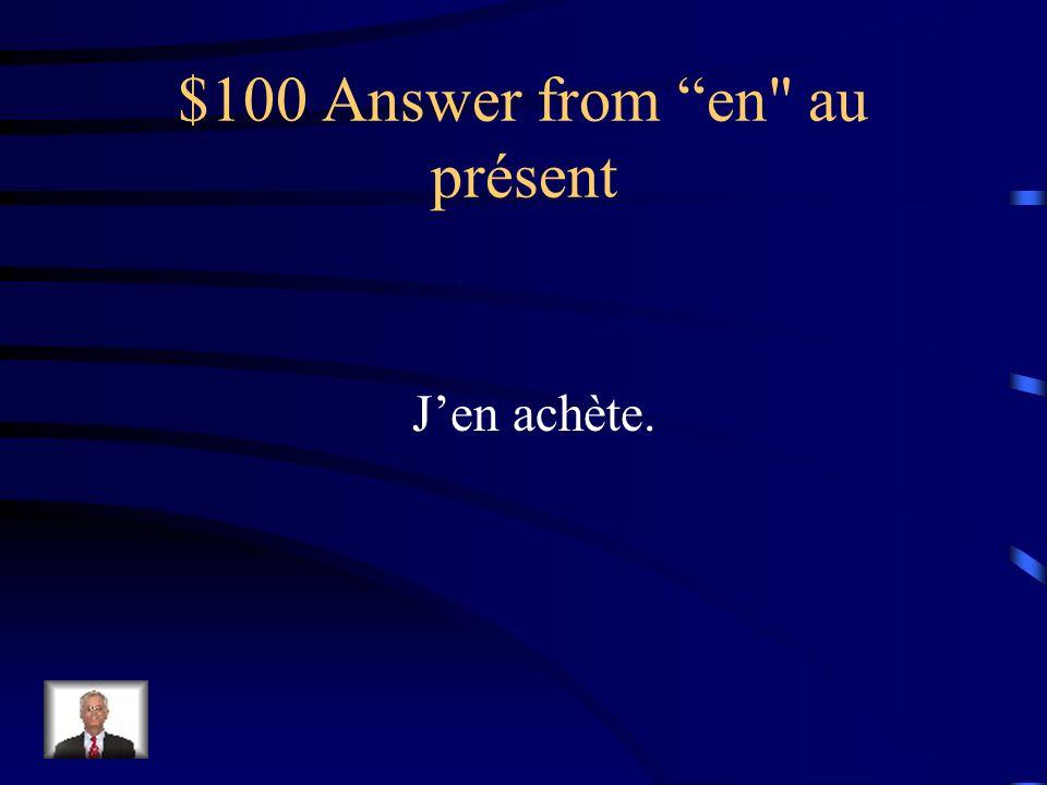 $100 Question from en au présent Jachète des pommes.