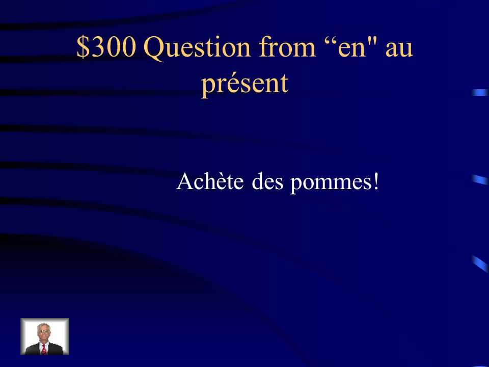$200 Answer from en au présent On en joue.