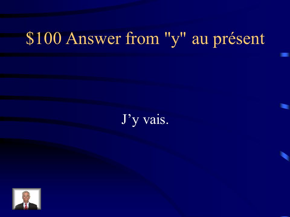 Final Jeopardy Answer Je leur y en ai acheté.