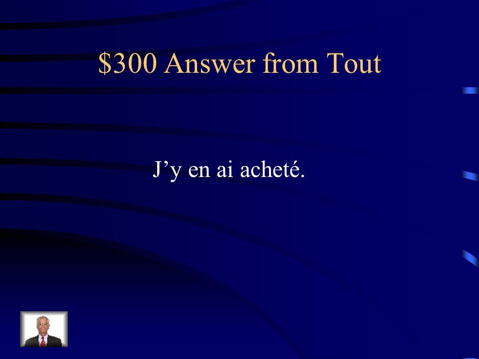 $300 Question from Tout Jai acheté des pommes au marché.