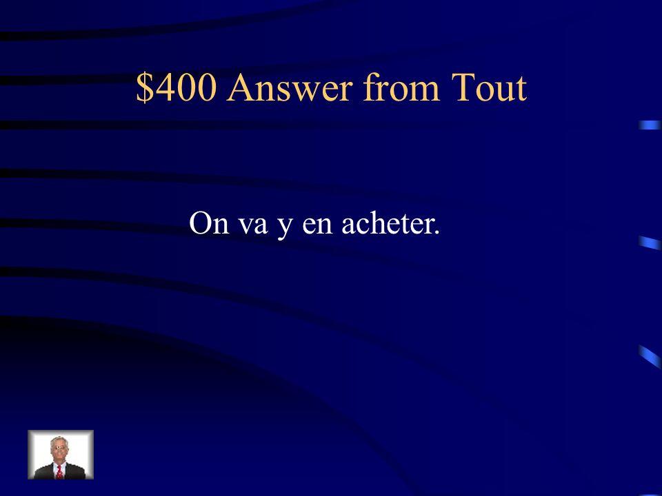 $400 Question from Tout On va acheter des pommes au marché.