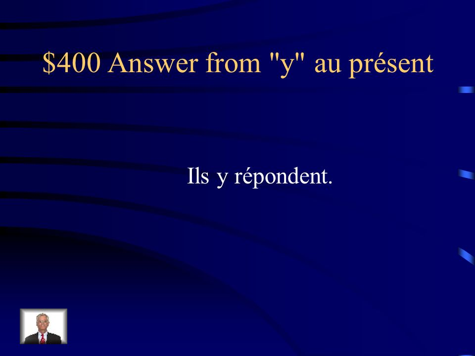 $400 Answer from en au présent On va en acheter.