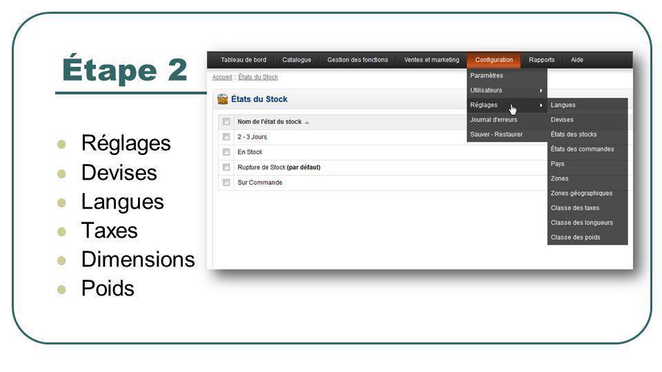Étape 2 Réglages Devises Langues Taxes Dimensions Poids