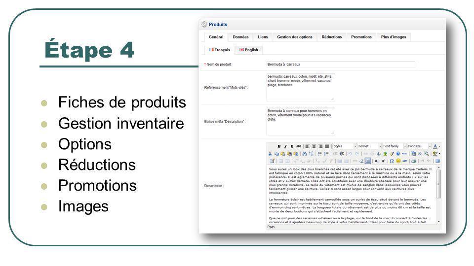 Étape 4 Fiches de produits Gestion inventaire Options Réductions Promotions Images
