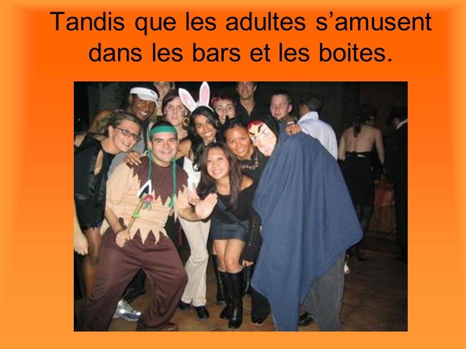 Tandis que les adultes samusent dans les bars et les boites.