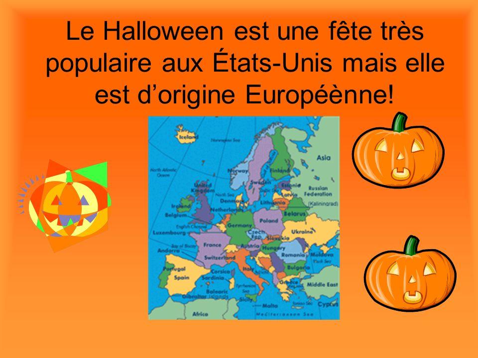 Le Halloween est une fête très populaire aux États-Unis mais elle est dorigine Européènne!
