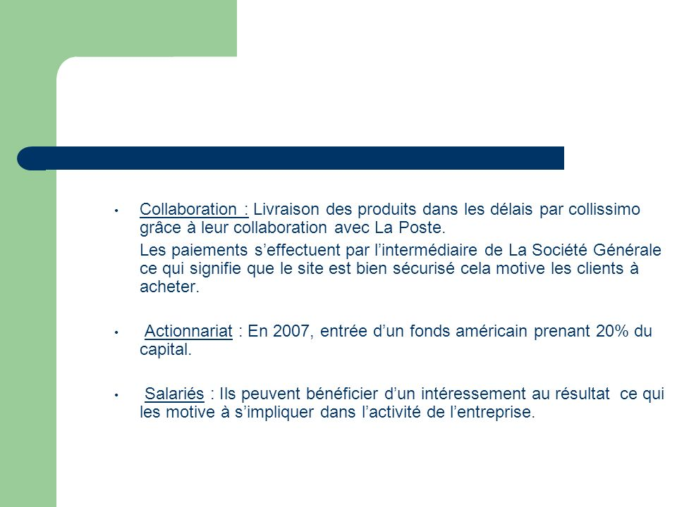 Collaboration : Livraison des produits dans les délais par collissimo grâce à leur collaboration avec La Poste. Les paiements seffectuent par lintermé