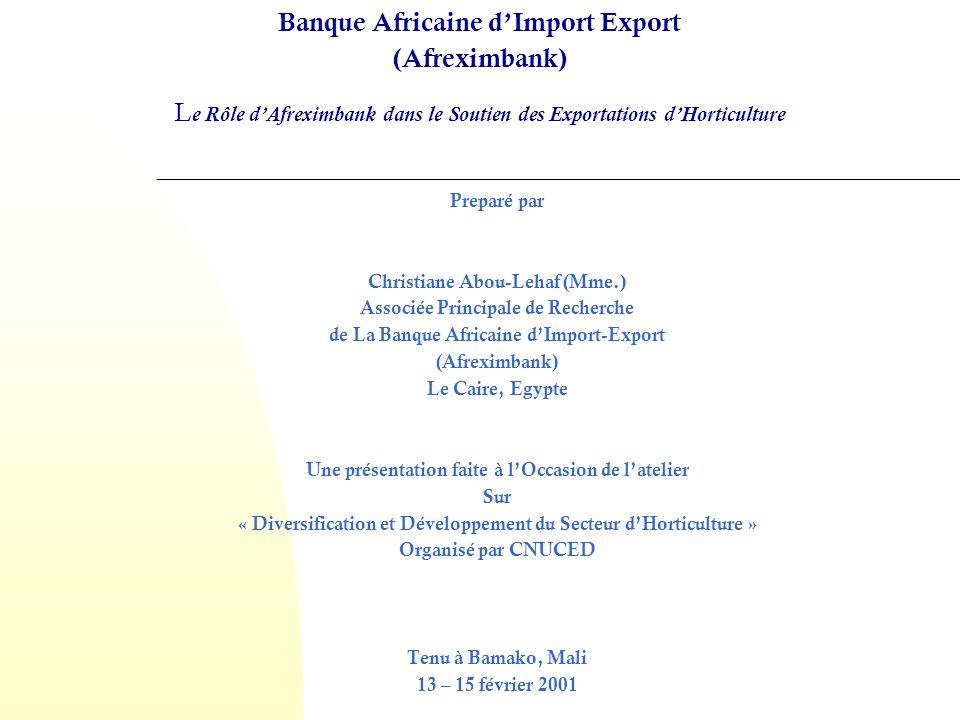 Programmes et facilités utilisés par la Banque pour financer les exportations dhorticulture Ligne de Crédit Titrisation