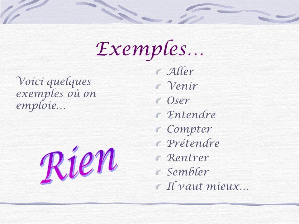 Les types de verbes Quelques verbes prennent: rien à de Et puis il y a trois autres formations… Les verbes qui prennent à + un nom Ou de + un nom Ou à