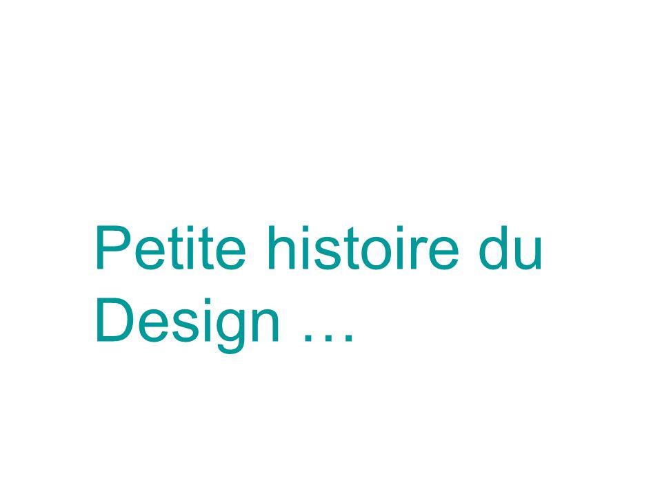 Depuis les premiers jours, lhomme fabrique des objets, on parle d artisan, dartisanat, il faut attendre la fin du 19°siècle pour parler de Design et de designer.