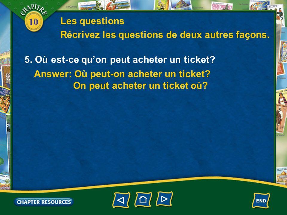 10 Answer: Où peut-on acheter un ticket. On peut acheter un ticket où.