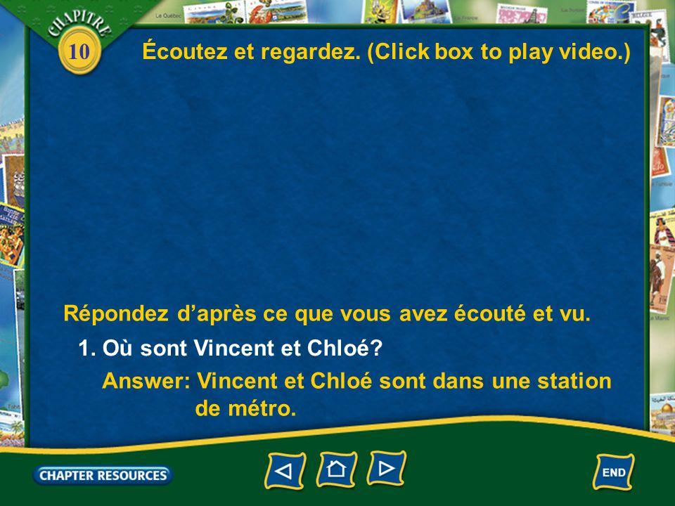 10 1. Où sont Vincent et Chloé. Answer: Vincent et Chloé sont dans une station de métro.