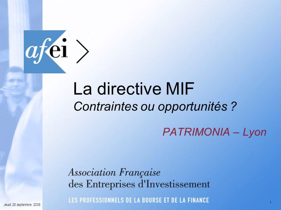 1 Jeudi 28 septembre 2006 La directive MIF Contraintes ou opportunités .