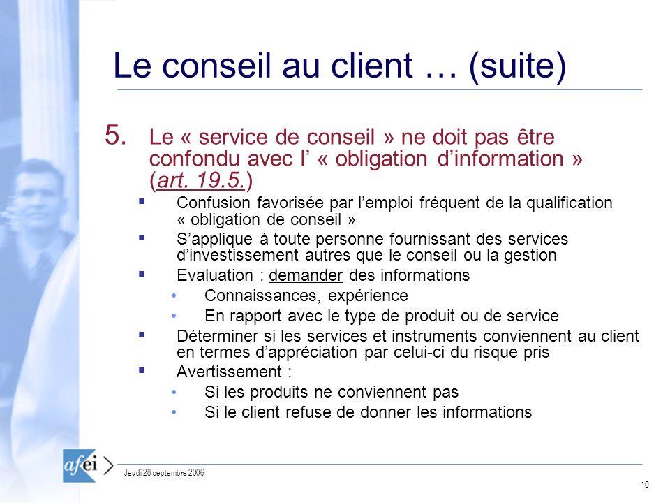 10 Jeudi 28 septembre 2006 Le conseil au client … (suite) 5.