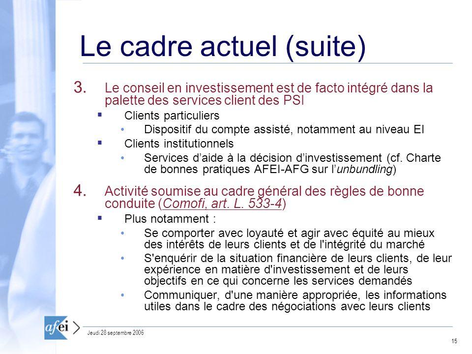 15 Jeudi 28 septembre 2006 Le cadre actuel (suite) 3.