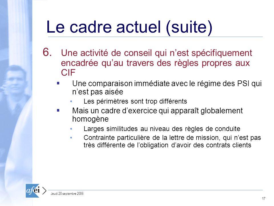 17 Jeudi 28 septembre 2006 Le cadre actuel (suite) 6.